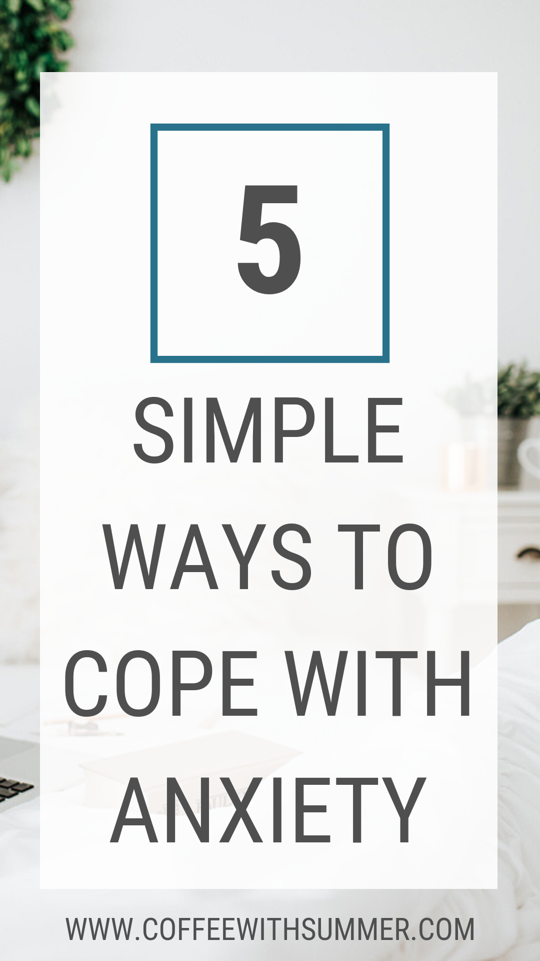 5 Simple Ways To Cope With Anxiety When Stressed