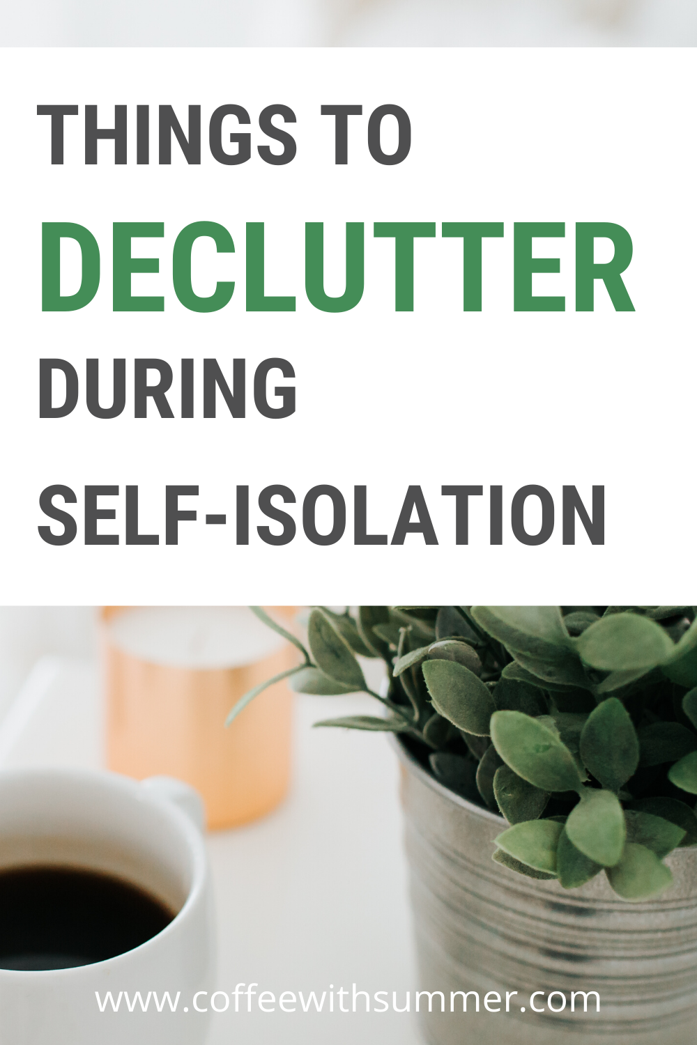 Things to Declutter During Self-Isolation