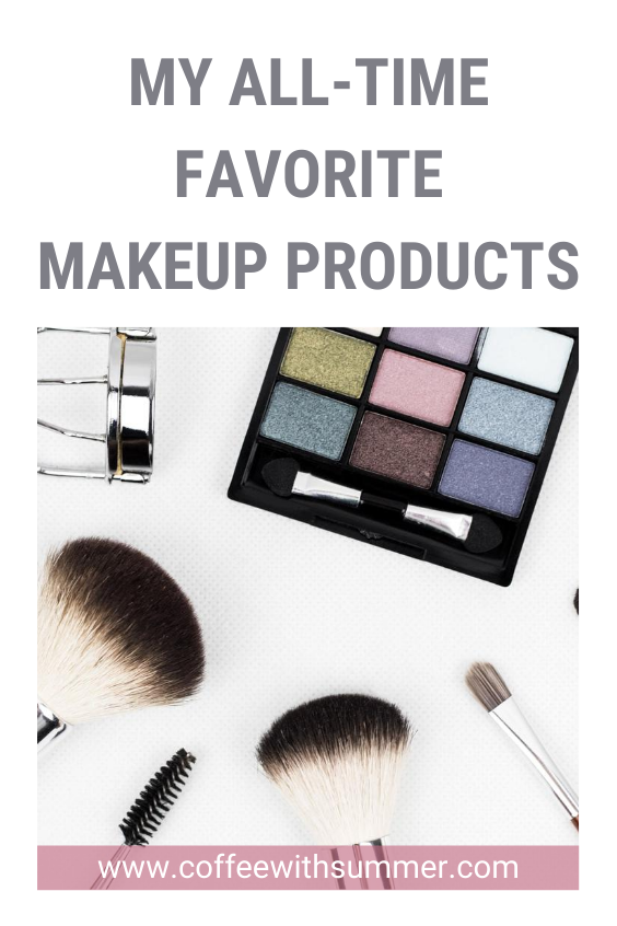 My All-Time Favorite Makeup Products