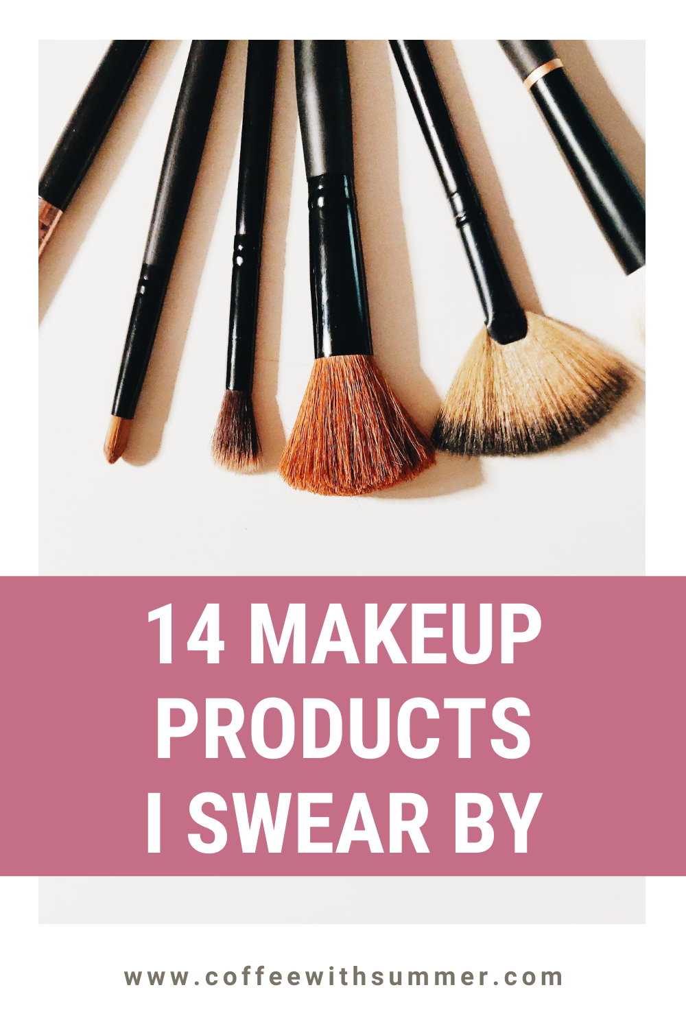 14 Makeup Products I Swear By